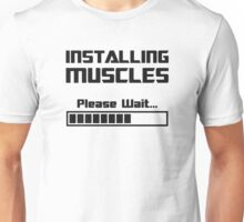 Installing Muscles Please Wait Loading Bar Unisex T-Shirt