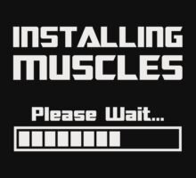 Installing Muscles Please Wait Loading Bar by TheShirtYurt