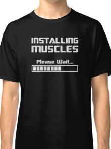 Installing Muscles Please Wait Loading Bar Classic T-Shirt