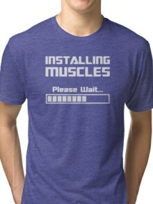 Installing Muscles Please Wait Loading Bar Tri-blend T-Shirt