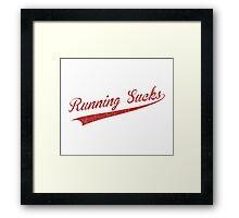 Running Sucks Framed Print