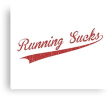Running Sucks Canvas Print