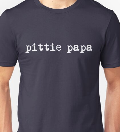 pittie papa white text Unisex T-Shirt
