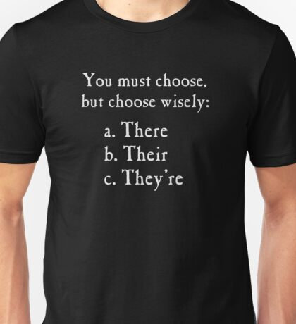 Choose Wisely There Their They're Grammar Unisex T-Shirt