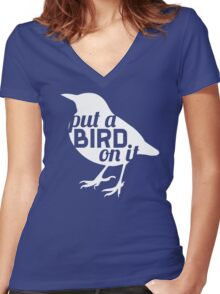 """""""Put a bird on it."""" Women's Fitted V-Neck T-Shirt"""
