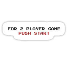 For 2 Player Game Push start Sticker