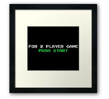 For 2 Player Game Push start Framed Print