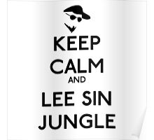 Keep calm and lee sin jungle - League of legends Poster