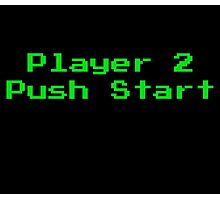 Player 2 Push Start Photographic Print