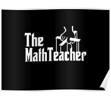 The Math Teacher Poster