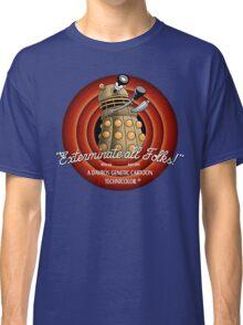 Exterminate All Folks! Classic T-Shirt