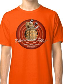 Exterminate All Folks! Classic T-Shirt