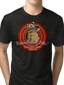 Exterminate All Folks! Tri-blend T-Shirt