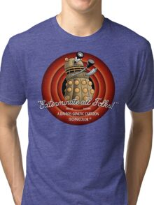 Exterminate All Folks! Tri-blend T-Shirt
