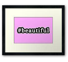 Beautiful - Hashtag - Black & White Framed Print