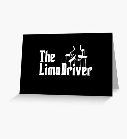 The Limo Driver Greeting Card