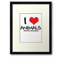 I love animals (they're delicious) Framed Print