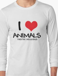 I love animals (they're delicious) Long Sleeve T-Shirt