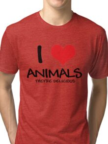 I love animals (they're delicious) Tri-blend T-Shirt