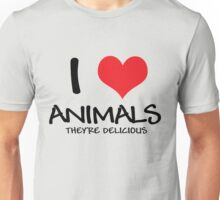 I love animals (they're delicious) Unisex T-Shirt