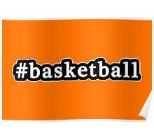 Basketball - Hashtag - Black & White Poster
