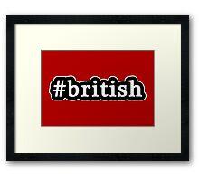 British - Hashtag - Black & White Framed Print