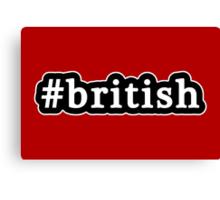 British - Hashtag - Black & White Canvas Print