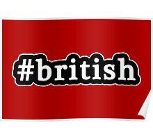British - Hashtag - Black & White Poster