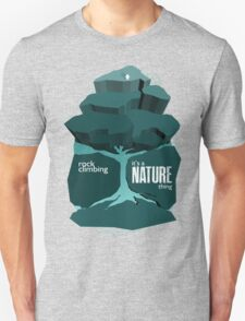Rock Climbing - It's a Nature Thing in Teal T-Shirt