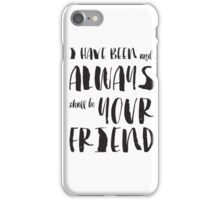 """I have been and always shall be your friend"" Spock from Star Trek  iPhone Case/Skin"