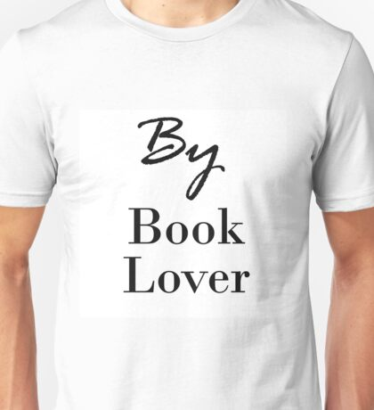 By Book Lover Unisex T-Shirt
