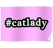 Cat Lady - Hashtag - Black & White Poster