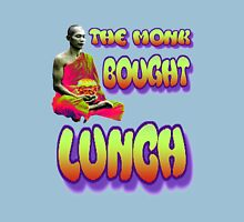 The Monk Bought Lunch Unisex T-Shirt