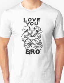 LOVE YOU BRO T-Shirt