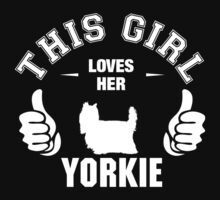 This Girl Loves Her Yorkie by 2E1K