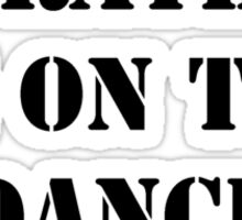 Right Now, I'd Rather Be On The Dance Floor - Black Text Sticker