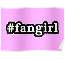 Fangirl - Hashtag - Black & White Poster