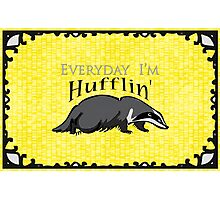 Everyday I'm Hufflin' Photographic Print