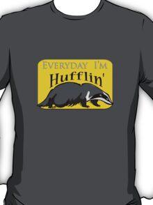 Everyday I'm Hufflin' T-Shirt