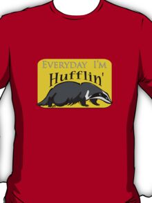 Everyday I'm Hufflin' T-Shirt