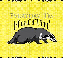 Everyday I'm Hufflin' by CrSchilliger