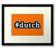 Dutch - Hashtag - Black & White Framed Print