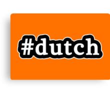 Dutch - Hashtag - Black & White Canvas Print