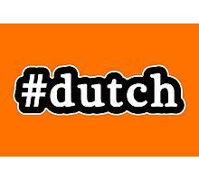 Dutch - Hashtag - Black & White Photographic Print