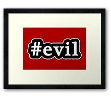 Evil - Hashtag - Black & White Framed Print