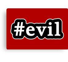 Evil - Hashtag - Black & White Canvas Print