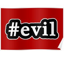 Evil - Hashtag - Black & White Poster