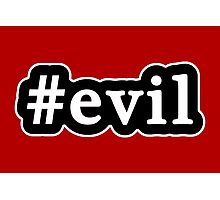 Evil - Hashtag - Black & White Photographic Print