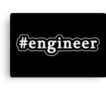 Engineer - Hashtag - Black & White Canvas Print