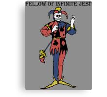Fellow Of Infinite Jest Canvas Print